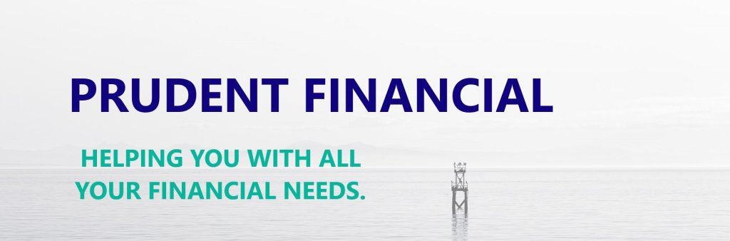 Prudent Financial Helping you With All Your Financial Needs